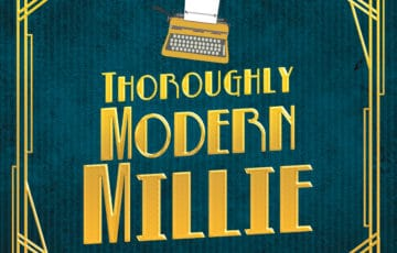 Thoroughly Modern Millie - 06/21/2018 7:30 PM