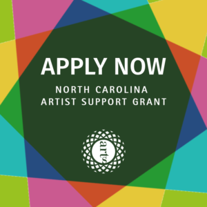 Apply Now for an Artist Support Grant (in partnership with the NC Arts Council)