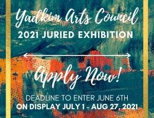 Yadkin Arts Council 2021 Juried Show with Juror Affee Vickers - APPLY NOW to ENTER - Deadline is June 6, 2021 (by midnight)